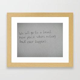 nothing bad ever happens Framed Art Print