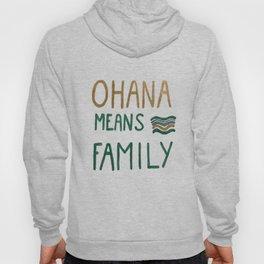 Ohana means family Hoody