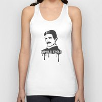 tesla Tank Tops featuring Nikola Tesla  by badbugs_art