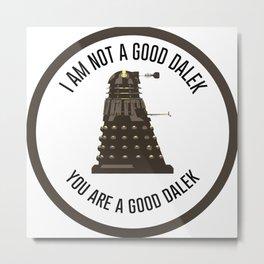 I am not a good Dalek Metal Print