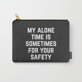 Alone Time Funny Quote Carry-All Pouch