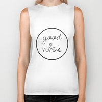 good vibes Biker Tanks featuring Good Vibes by Efty