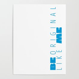 Be Like Me Blue Poster