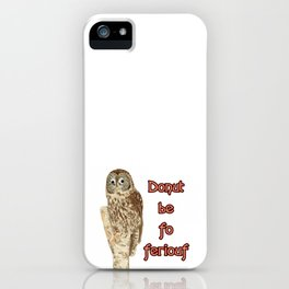 Donut be fo feriouf owl iPhone Case