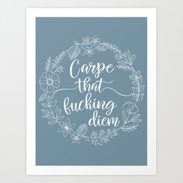 CARPE THAT FUCKING DIEM - Sweary Floral Wreath Art Print