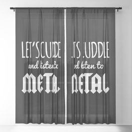 Cuddle Listen To Metal Music Quote Sheer Curtain