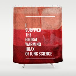 I Survived The Global Warming Hoax Shower Curtain