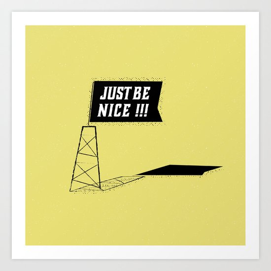 Just Be Nice Art Print
