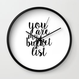 you are my bucket list, love sign,valentines day,gift for her,quote art,boyfriend gift Wall Clock