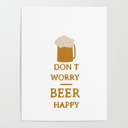Don't worry beer happy Poster