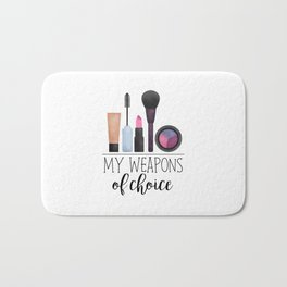 My Weapons Of Choice  |  Makeup Bath Mat