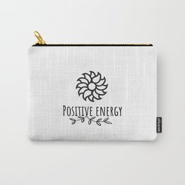 Positive Energy Inspirational Yoga quotes and sayngs Carry-All Pouch