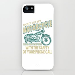 Don't Let My Motorcycle Ride Interfere With The Safety Of Your Phone Call T-shirt Design Biker iPhone Case