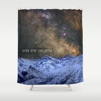 never stop exploring Shower Curtains featuring Never stop exploring mountains, space..... by Guido Montañés