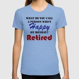 Retired On Monday Funny Retirement Retire Burn T-shirt