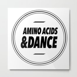 Amino Acid & Dance Metal Print