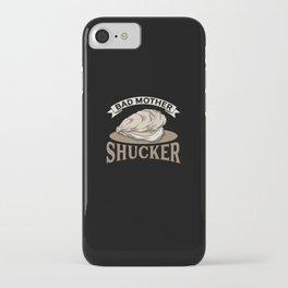Bad Mother Shucker iPhone Case