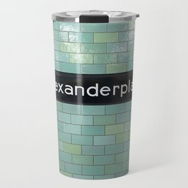 Berlin U-Bahn Memories - Alexanderplatz Travel Mug