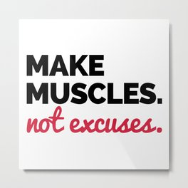 Make Muscles Gym Quote Metal Print