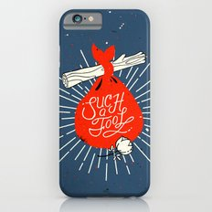 Such A Fool Slim Case iPhone 6s