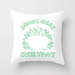 Smoke Meat Everyday Barbecue Party Its Grill Time Throw Pillow