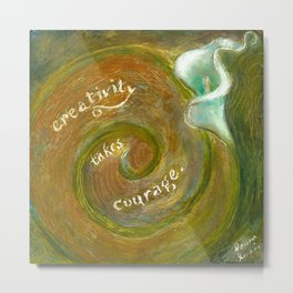Creativity Takes Courage Metal Print