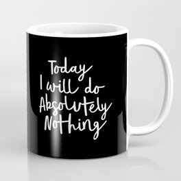 Today I Will Do Absolutely Nothing Typography Print Wall Art Home Decor Coffee Mug