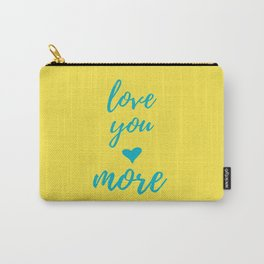 Yellow Teal Love You More Carry-All Pouch