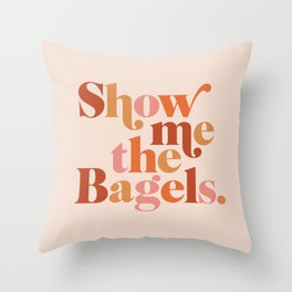 Show Me the Bagels Throw Pillow