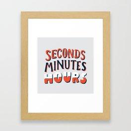 Seconds, Minutes, Hours Framed Art Print