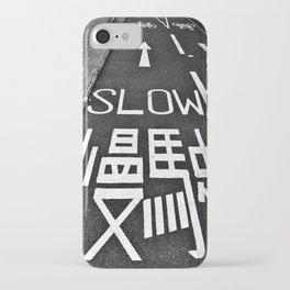 Go Slow  iPhone Case