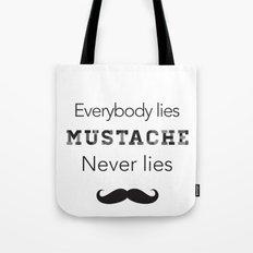 mustache never lies Tote Bag