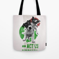 Be crazy and act like you're normal Tote Bag