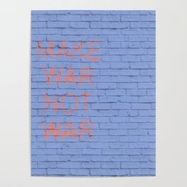 make war not war Poster