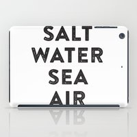 salt water iPad Cases featuring Salt Water Sea Air - Ever So Lovely® by Ever So Lovely® Inc.