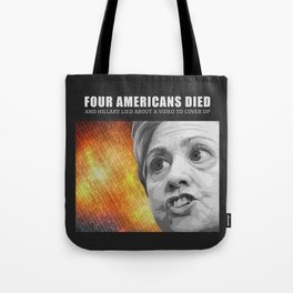 Americans Died And Hillary Lied Tote Bag