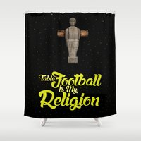 religion Shower Curtains featuring Table football is my religion by Wall about