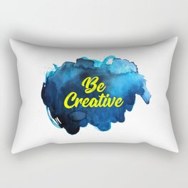 Be Creative, Creative Art, Creativity, Typography Art Rectangular Pillow