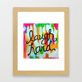 Laugh Hard Framed Art Print