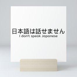 I don't speak Japanese Mini Art Print
