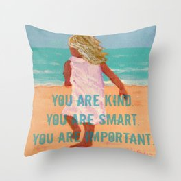 You are kind, smart, important Throw Pillow