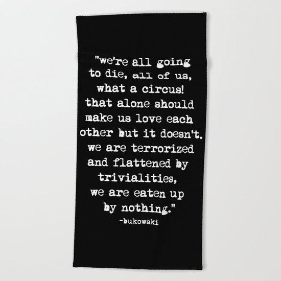Charles Bukowski Typewriter White Font Quote Circus Beach Towel