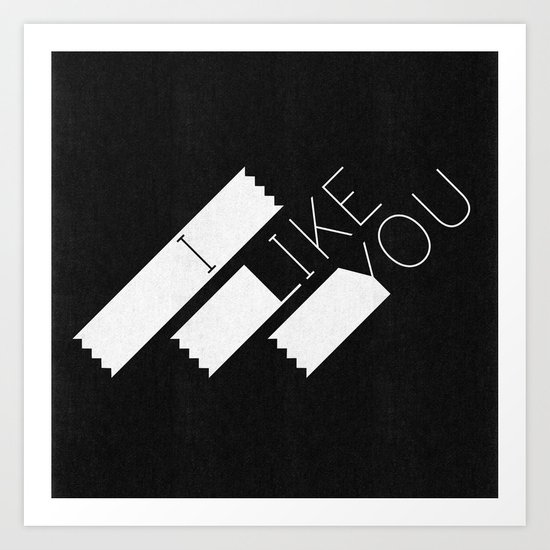 I Like You Graphik: White Type Art Print
