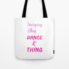 Hairspray and Bling Funny Dance Mom T-shirt Tote Bag
