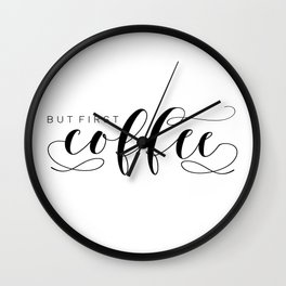 BUT FIRST COFFEE,Printable Art,Coffee Sign,Kitchen Decor,Bar Decor,Bar Sign,Kitchen Sign Wall Clock