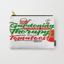 Gardening is Cheaper than Therapy and you get Tomatoes tshirt Carry-All Pouch