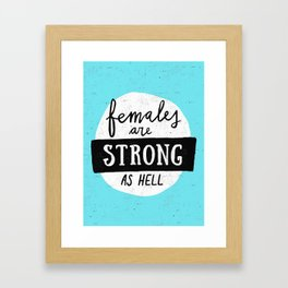 Females Are Strong As Hell Blue Framed Art Print