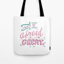 Be Great Tote Bag