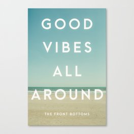 Good Vibes All Around / TFB Canvas Print