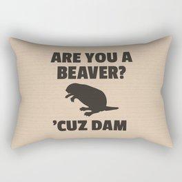 ARE YOU A BEAVER? 'CUZ DAM Rectangular Pillow